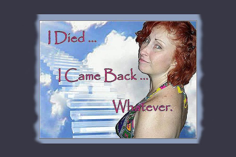 I Died-I Came Back-Whatever